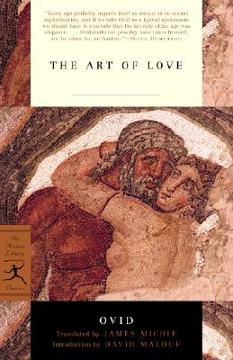 The Art of Love By Ovid/ Michie, James (TRN)/ Malouf, David (INT)/ Michie, James