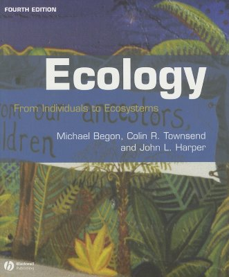 Ecology By Begon, Michael/ Townsend, Colin R./ Harper, John L.